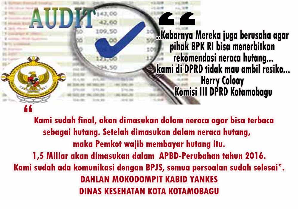 Kutipan Pernyataan Pejabat Dinkes Kotamobagu dalam dugaan konspirasi merekayasa neraca hutang dalam APBD Perubahan Tahun 2016 nanti.